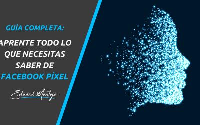 Facebook Píxel: Guía completa para configurar el Píxel