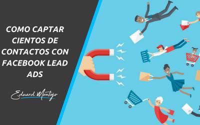 Cómo conseguir cientos de clientes potenciales con Facebook Lead Ads