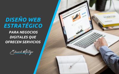 Diseño web estratégico para negocios digitales que ofrecen servicios