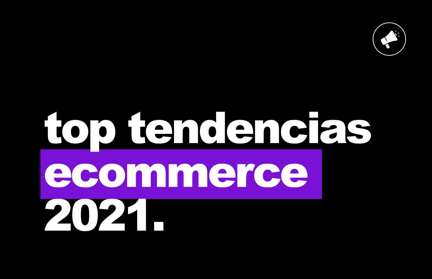 top tendencias ecommerce 2021